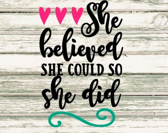 She Believed She Could So She Did SVG