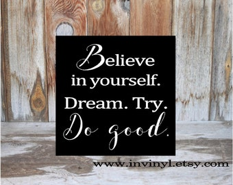 Believe in Yourself. Dream. Try. Do Good. Inspired wooden home decor sign w/vinyl letters, home, classroom. Mr. Feeny Quote, Boy meets world