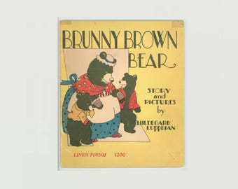 Brunny Brown Bear by Hildegard Lupprian, 1932 McLoughlin Brothers, Springfield MA, First Edition, Nursery Story, Vintage Children's Book
