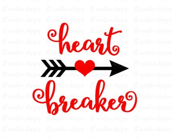 Heart Breaker SVG, Valentine SVG, Valentines Day SVG, Arrow Heart Svg, Love Heart Svg, Cutting Files For Silhouette and Cricut, Svg Files