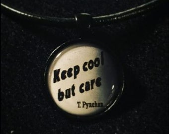 Bookish necklace: Keep cool but care - Thomas Pynchon