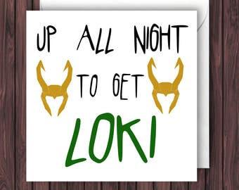 Up to Get Loki. Thor Valentines Card. Funny Birthday Card. Geek Greetings Card. Anniversary Card.