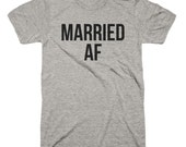 Married AF T-Shirt Funny Marriage Novelty Gag Joke Wedding Husband Humor Party Tee Shirt Tshirt Mens S-5XL