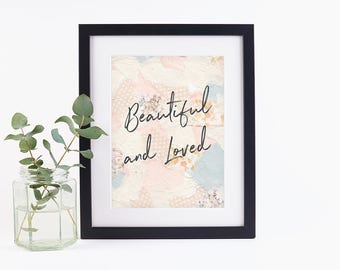 Beautiful and Loved Print