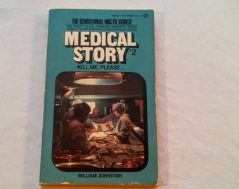 """Vintage 70's Pop Culture Paperback, """"Medical Story: Kill Me, Please"""" by William Johnston. Based on the NBC-TV Series, 1976."""