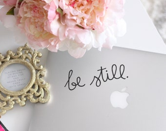 Be Still 2 - Vinyl Decal - Laptop Decal - Macbook Decal - Laptop Sticker - Macbook Sticker - Vinyl Sticker - Car Decal