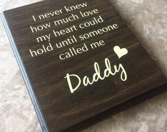Daddy Dad Father wood Plaque Sign gift - I never knew how much love my heart could hold until someone called me Daddy Made in USA