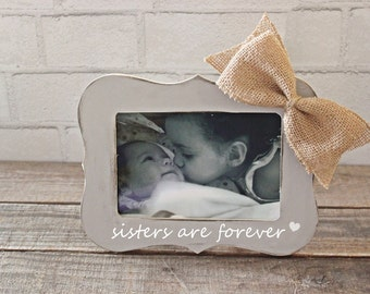 Sisters Are Forever Picture Frame Best Friends Gift Sisters Are Forever Gift Personalized Sister Picture Frame . Sister Frame Gift