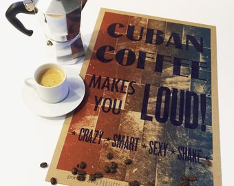 Cuban Coffee Makes You Loud