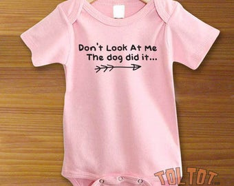 Don't Look At Me The Dog Did It Baby Bodysuit or Toddler Shirt
