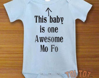 This Baby Is One Awesome Mo Fo Baby Bodysuit or Toddler Shirt