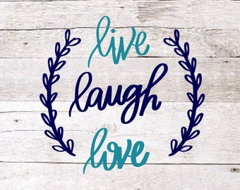 Live, Laugh, Love Decal | Live Laugh Love | Family Decal | Home Decal | Vinyl Decal