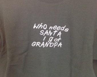 Kid's Christmas Sweatshirt Who Needs Santa I've Got Grandpa  Embroidery Youth 6 - 8 Dark Green