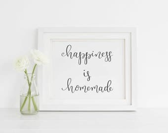 Happiness is Homemade Printable, Farmhouse sign printable, Happiness is Homemade Sign, Calligraphy print, Art Print Instant Download