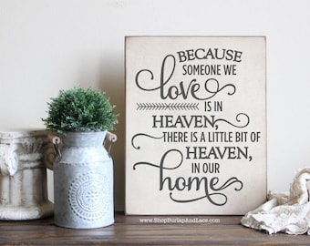 Because someone we, someone we love, heaven sign, hanging wall sign, in memory of, memorial gift, heaven in our home, heaven home sign