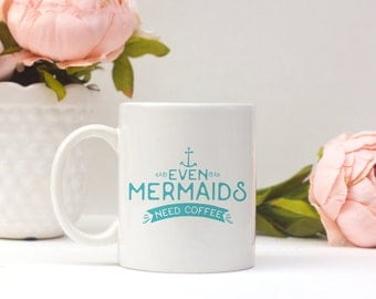 Even Mermaids Need Coffee Mug | Watercolor Typography Christmas Holiday Birthday Gift | Boho Funny Design Love Friend Family Ocean