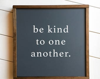 """SALE • 18"""" x 18"""" • Be Kind To One Another"""