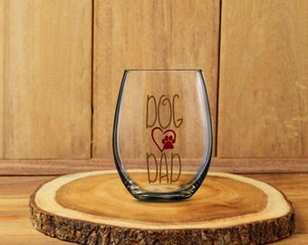 Dog Dad Glass, Father Wine  Beer Glass, Pet Dad Wine Glass, Best Dad Ever, Puppy Lover Gift, Unique Item for Anniversary Birthday