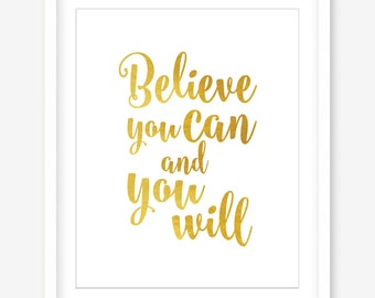 Printable quote wall art - inspiring quote poster - believe you can - gold quote wall print - digital quote artwork print - POSTER DOWNLOAD