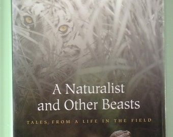 A Naturalist and Other Beasts: Tales From A Life In The Field by G Schaller. Hardback In Very Good Used Condition*. Photo Illustrations.