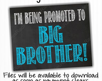I'm Being Promoted to Big Brother Chalkboard Sign - Digital Chalkboard File - Instant Download - Printable - Pregnancy Announcement