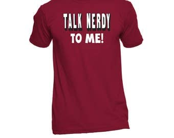 Talk Nerdy To Me Shirt - Nerd Shirt - Funny Geek TShirt - Gifts For Geeks - Funny Tees - Birthday Gift - Humor Tees - Graphic Tees