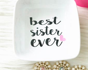 Sister Gift - Best Sister Ever - Gift for Her - Personalized Gift - Jewelry Tray - Custom Ring Dish - Jewelry Holder - Gift Under 15