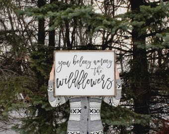 You Belong Among The Wildflowers Wood Sign. Rustic Signs. Farmhouse Decor. Nursery Decor. Girls Room Decor. Inspiring Quotes. Gift for her.