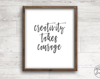 Creativity Takes Courage, Inspirational Quote, Wall Decor, Hand Brushed, Calligraphy - INSTANT DOWNLOAD - 8x10, 5x7