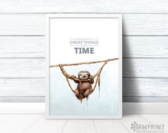 "Sloth Print with quote ""Great things take time"" Inspirational Print - cute gift for friend - sloth birthday gift"