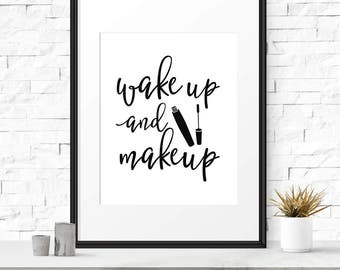 Makeup print, Wake up and makeup, Glamour quote, Printable poster, Makeup lover gift, Bedroom decor, Beauty print, Makeup art, Bedroom art