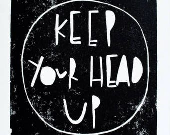 Keep your head up print