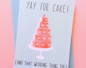 Wedding card, Yay for cake! And that wedding thing too