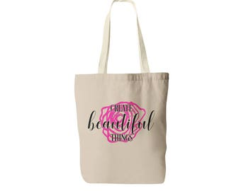 Create Beautiful Things Tote Bag - Be Creative - Motivationa Quote - Inspirational Quote - Canvas Tote Bag - Market Bag - Canvas Bag - Bag