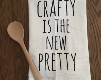 Crafty is the New Pretty Tea Towel ~ For the Crafty ~ Black Screenprinted Flour Sack Towels ~ Sweet Kitchen Cloth, Dish Cloth