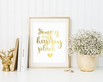 Home Is Our Happy Place - Foil Print - Home Decor