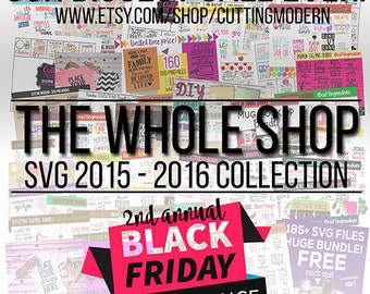 THE WHOLE SHOP - Black Friday - Complete 2015 - 2016 svg Collection - Huge Savings