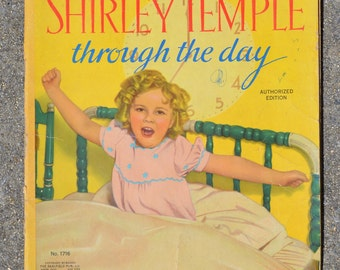 Shirley Temple Through the Day Book, Authorized Edition 1936, Vintage Children's Book, Shirley Temple Collectible, Child Star Hollywood