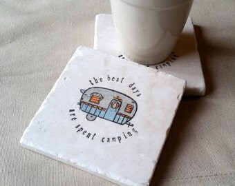 Camper Coasters - Personalized Tile Coasters - Camping - Wedding Gift - Mothers and Fathers Day Gifts - The Best Day are Spent Camping