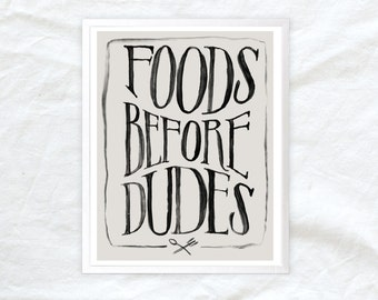 foods before dudes - kitchen art poster - vegan vegetarian print - hand lettering charcoal grey