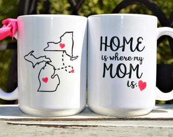 HOME is where My MOM is mug, State to State, Long Distance Gift