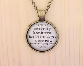 Alice in Wonderland necklace / Alice in Wonderland pendant / quote jewelry