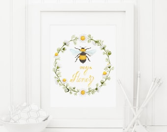 Bee Printable Bee My Honey Print Chamomile Floral Wreath Bee Wall Art Bee Decor Nursery Bee Print Bee Quote Prints Inspirational Wall Art