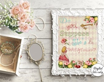 1 Digital Alice in Wonderland Do You Suppose She's a Wildflower Quote - Wall Art,Home,Decor,Gift,Floral,Bedroom