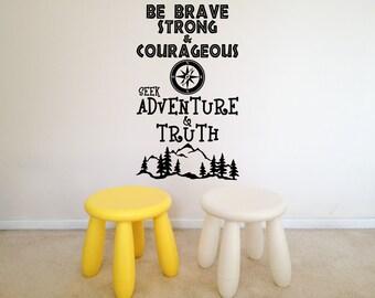 Be Brave, Strong, Seek Adventure, Truth, Childrens, Wall Art Vinyl Decal Sticker