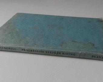 Progressive Steps In Riding - Peter Churchill. Blandford Press London 1964