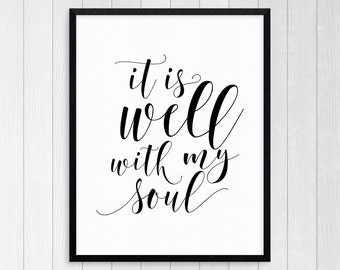 PRINTABLE ART, It Is Well With My Soul, Inspirational Quote, Scripture Print, Scripture Wall Art, Bible Verse Wall Art, Christian Art, Bible