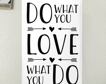 Do What You Love - Love What You Do Refrigerator Magnet