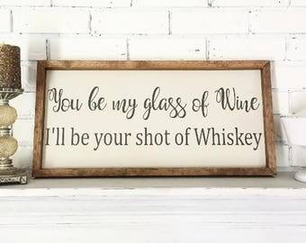 Wine and Whiskey Glass of Wine Wedding Gift Farmhouse Sign Farmhouse Decor Hand Painted Sign Rustic Decor Rustic signs