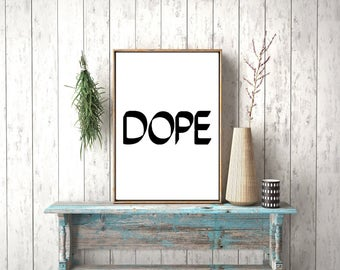 Instant download,Dope Art Print, Dope Print, Typography Art Print,Dope Wall Art,Dope printable,Scandinavian Print,Black and White,Typography